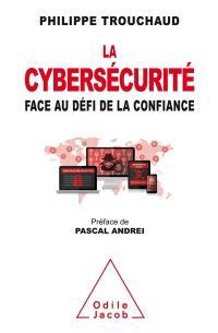 La cybersécurité au défi de la confiance