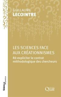 Les sciences face aux créationnismes : ré-expliciter le contrat méthodologique des chercheurs