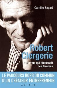Robert Clergerie : l'homme qui chaussait les femmes
