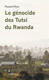 Le génocide des Tutsi du Rwanda