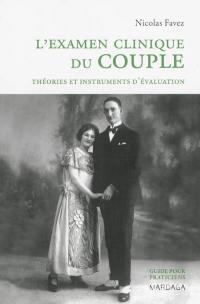 L'examen clinique du couple : théories et instruments d'évaluation