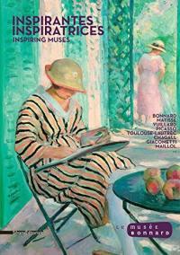 Inspirantes inspiratrices = Inspiring muses : Bonnard, Matisse, Vuillard...