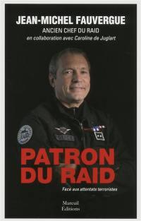 Patron du Raid : face aux attentats terroristes