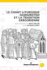 Le chant liturgique aujourd'hui et la tradition grégorienne
