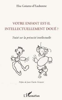 Votre enfant est-il intellectuellement doué ?