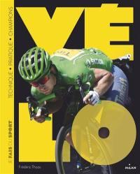 Vélo : technique, pratique, champions