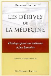 Les dérives de la médecine : plaidoyer pour une médecine à face humaine