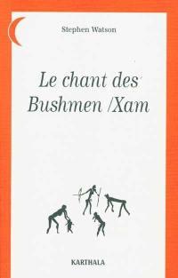 Le chant des Bushmen-Xam
