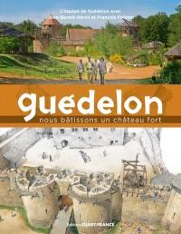 Guédelon : une aventure médiévale contemporaine