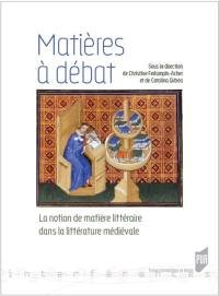 Matières à débat : la notion de matière dans la littérature médiévale
