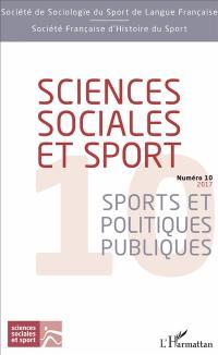 Sciences sociales et sport. n° 10, Sports et politiques publiques