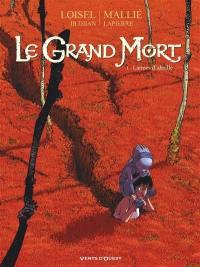 Le grand mort. Volume 1, Larmes d'abeille