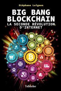 Big bang blockchain : la seconde révolution d'Internet