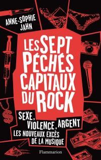 Les sept péchés capitaux du rock : sexe, violence, argent : les nouveaux excès de la musique