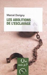 Les abolitions de l'esclavage : 1793-1888