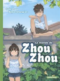 Le monde de Zhou Zhou. Volume 3, Le monde de Zhou Zhou