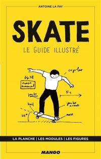 Skate : le guide illustré