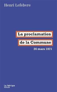 La proclamation de la Commune