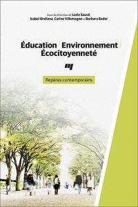 Éducation, environnement, écocitoyenneté  : repères contemporains