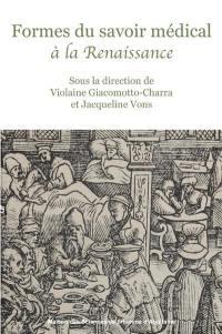 Formes du savoir médical à la Renaissance