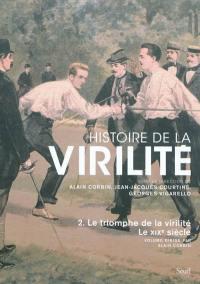 Histoire de la virilité. Volume 2, Le triomphe de la virilité, le XIXe siècle