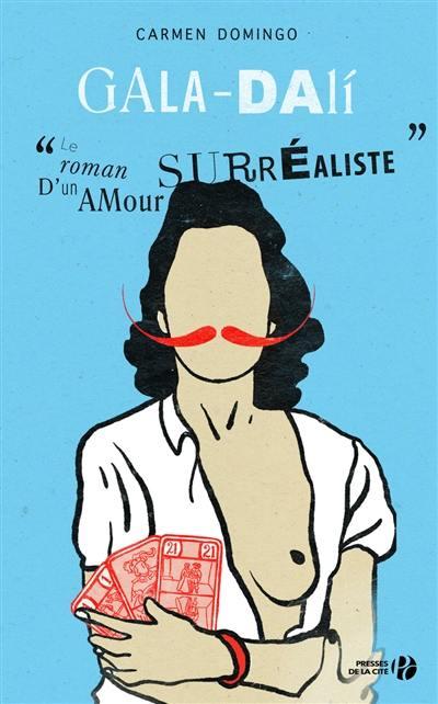 Gala-Dali : le roman d'un amour suréaliste