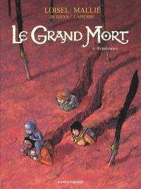 Le grand mort. Volume 8, Renaissance