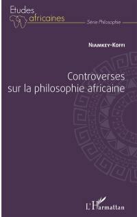 Controverses sur la philosophie africaine