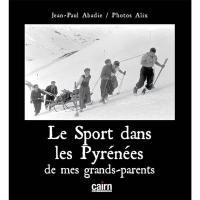 Le sport dans les Pyrénées de mes grands-parents : 1930-1970