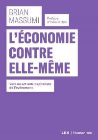 L'économie contre elle-même  : vers un art anti-capitaliste de l'événement