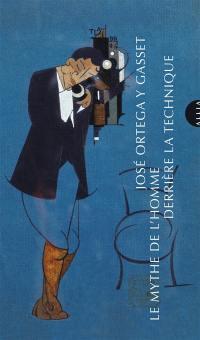 Le mythe de l'homme derrière la technique; Suivi de Autour du colloque de Darmstadt, 1951