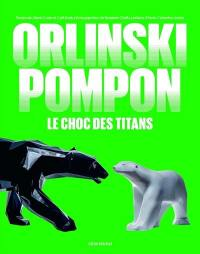 Orlinski, Pompon