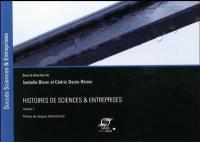 Histoires de sciences & entreprises. Volume 1