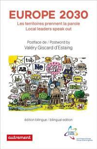 Europe 2030 : les territoires prennent la parole = Europe 2030 : local leaders speak out