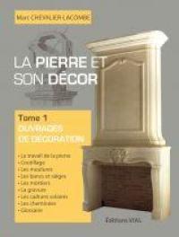 La pierre et son décor. Volume 1, Ouvrages de décoration