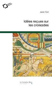 Idées reçues sur les croisades