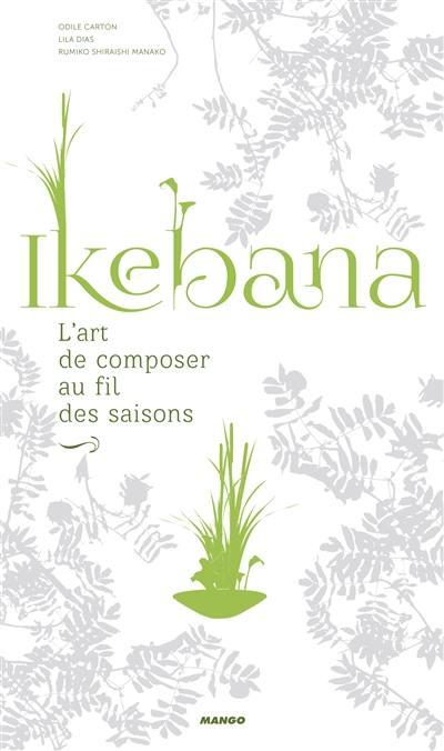 Ikebana : l'art de composer au fil des saisons