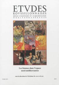 Etudes roussillonnaises. n° 25, Les femmes dans l'espace nord-méditerranéen