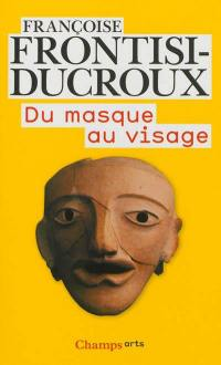 Du masque au visage : aspects de l'identité en Grèce ancienne