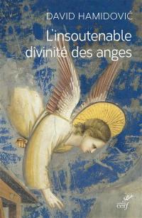 L'insoutenable divinité des anges