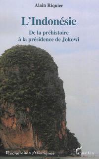 L'Indonésie : de la préhistoire à la présidence de Jokowi