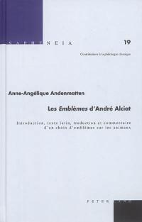 Les emblèmes d'André Alciat : introduction, texte latin, traduction et commentaire d'un choix d'emblèmes sur les animaux