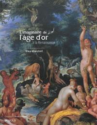 L'imaginaire de l'âge d'or à la Renaissance