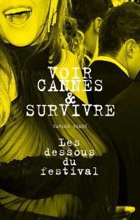 Voir Cannes et survivre : les dessous du festival