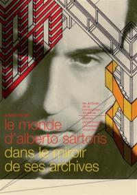 Le monde d'Alberto Sartoris dans le miroir de ses archives