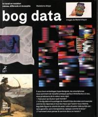 Bog data : le travail en mutation : mèmes, différends et écosophie