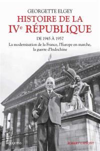 Histoire de la IVe République. Volume 1, De 1945 à 1957