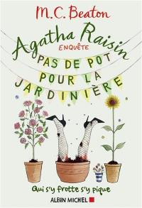 Agatha Raisin enquête. Volume 3, Pas de pot pour la jardinière
