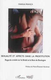 Sexualité et affects dans la prostitution : regards croisés sur le Brésil et le bois de Boulogne