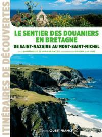 Le sentier des douaniers en Bretagne : de Saint-Nazaire au Mont-Saint-Michel